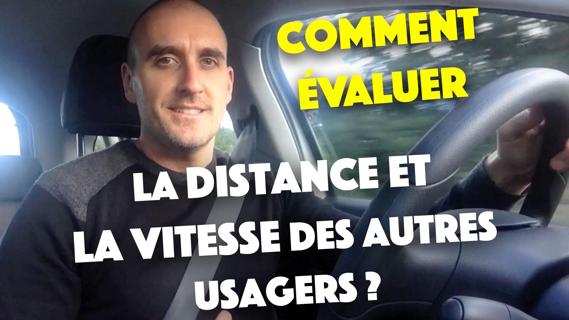 Comment évaluer la distance et la vitesse des autres usagers ?